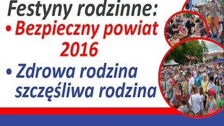 """""""Zdrowa rodzina – szczęśliwa rodzina"""" i """"Bezpieczny Powiat 2016"""""""