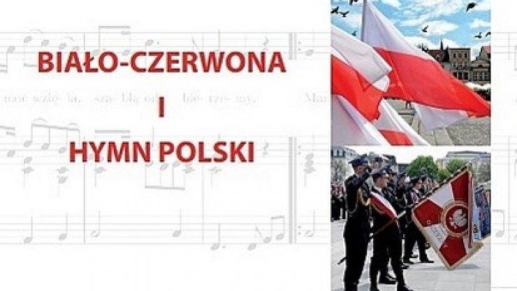 BIAŁO-CZERWONA i HYMN POLSKI